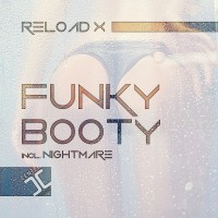 Reload X Funky Booty