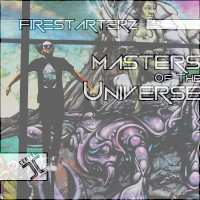 Firestarterz  Thuy Top Masters Of The Universe EP
