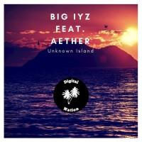 Big Iyz Feat Aether Unknown Island