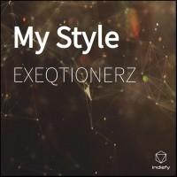 Exeqtionerz My Style