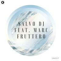 Salvo Dj Feat Mark Fruttero Sweet
