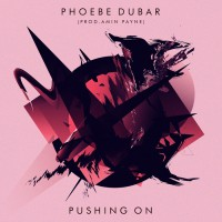 Phoebe Dubar Pushing On