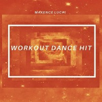 Maxence Luchi Workout Dance Hit
