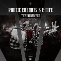 Public Enemies & E-life The Incredible