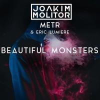 Joakim Molitor, Metr & Eric Lumiere Beautiful Monsters