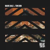 Mark Bale & Ton Don Beat Em Up!