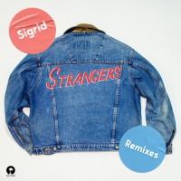 Sigrid Strangers Remixes