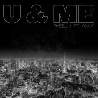 Pheel J Feat Anuk U & Me