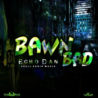 Echo Dan Bawn Bad