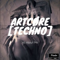 Artcore [techno] All About Me