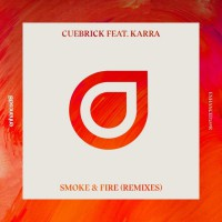 Cuebrick Feat Karra Smoke & Fire Remixes