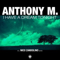 Anthony M I Have A Dream Tonight