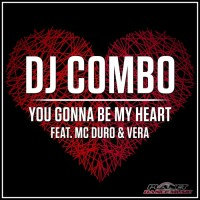 Dj Combo Feat Mc Duro & Vera You Gonna Be My Heart