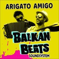 Balkanbeats Soundsystem Arigato Amigo