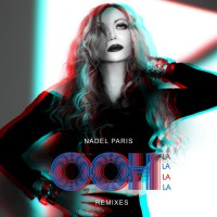 Nadel Paris Oh La La La La Remixes