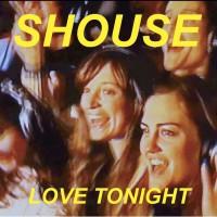 Shouse Love Tonight