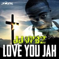 Jj Vybz I Love U Jah