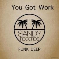 Funk Deep You Got Work