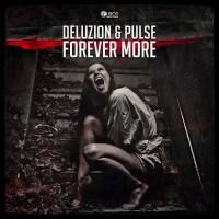 Deluzion & Pulse Forever More