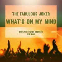 The Fabulous Joker What\'s On My Mind