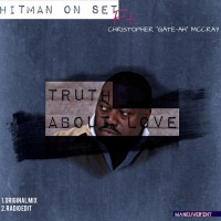 Christopher Mccray, Hitman On Set Truth About You