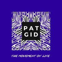 Pat Gid The Movement Of Life