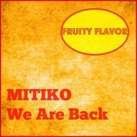 Mitiko We Are Back
