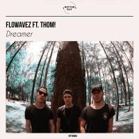 Flowavez Feat Thom! Dreamer