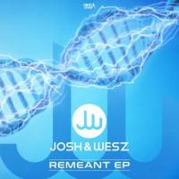 Josh & Wesz Remeant