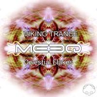 Viking Trance Vs The Meeq Celestial Flakes