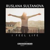 Ruslana Sultanova I Feel Life