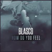 Blasco How Do You Feel