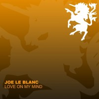 Joe Le Blanc Love On My Mind