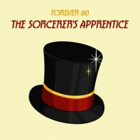 Forever 80 The Sorcerer\'s Apprentice