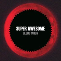 Super Awesome Blood Moon EP