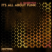 A Rassevich It\'s All About Funk