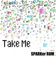 Sparker Rom Take Me