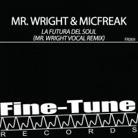 Micfreak, Mr Wright La Futura Del Soul