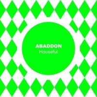 Abaddon Houseful