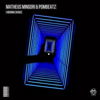 Matheus Mingori & Pombeatz I Wanna Shake