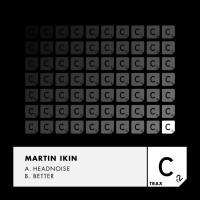 Martin Ikin Headnoise/Better