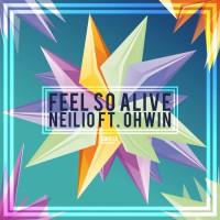 Neilio Feat Ohwin Feel So Alive