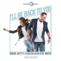 Duran, Katty S, Geo Da Silva I\'ll Be Back To You