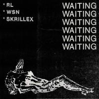 Rl Grime, what So Not, skrillex Waiting