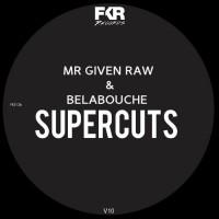 Mr Given Raw, belabouche Super Cuts V10