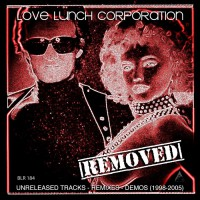 Love Lunch Corporation Unreleased Tracks Remixes And Demos