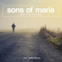 Sons Of Maria Take It To The Beat