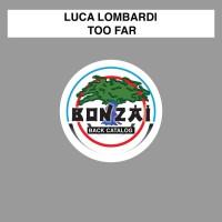 Luca Lombardi Too Far