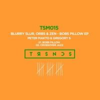 Blurry Slur, orbs, zen Bob\'s Pillow EP