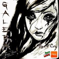 Galera Don\'t Cry